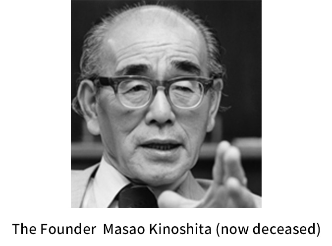 The Founder Masao Kinoshita (now deceased)